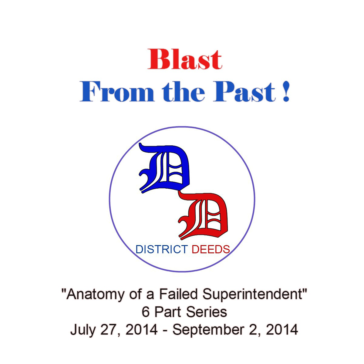 Anatomy Of A Failed Superintendent Series District Deeds
